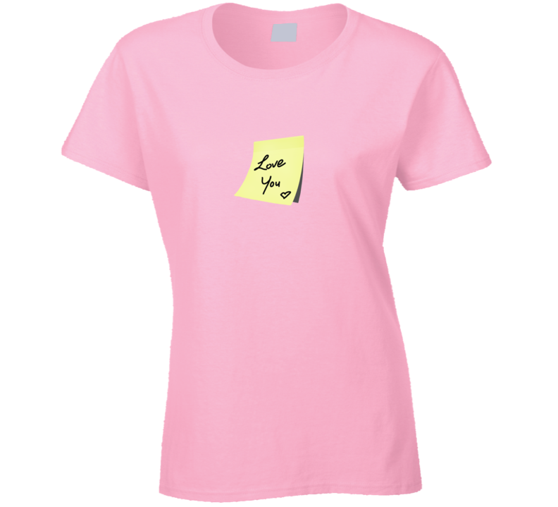Love You Heart Reminder Post It Funny Fashion Ladies Gift T Shirt