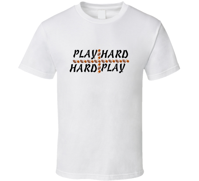 Play Hard American Football Sport Fan Player Gift T Shirt