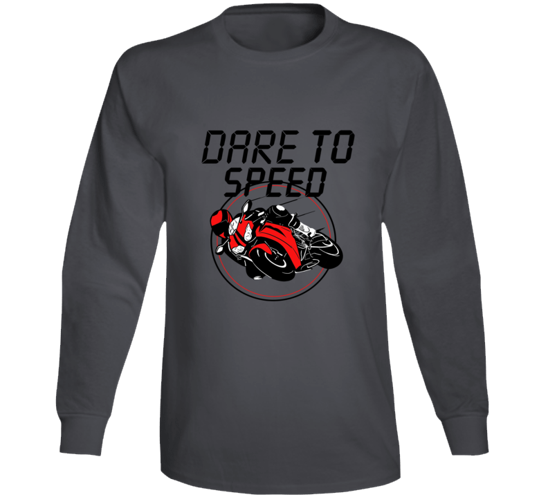 Dare To Speed Superbike Racing Motorbike Biker Gift Long Sleeve