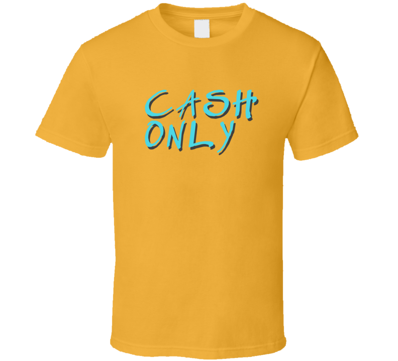 Cash Only Rich Making Money Online Bitcoin Life Gift T Shirt