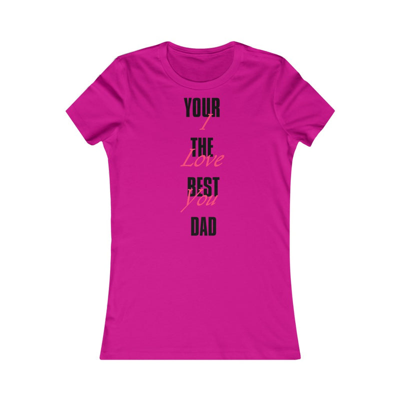Women's Favorite Tee I Love You Best Dad Fathersday 2020 Father Gift T Shirt