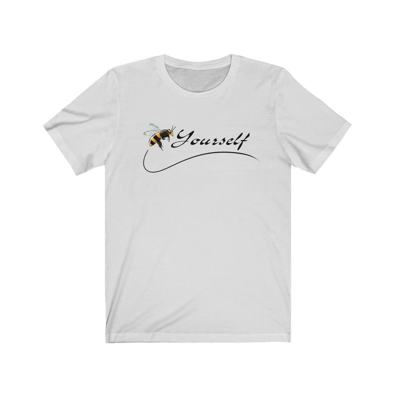 Unisex Jersey Short Sleeve Tee Bee Yourself Love Quotes Be Funny Graphic T shirt