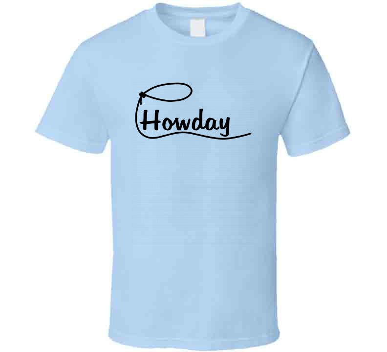Howday Cowboy Cowgirl Lasso Horse Love Gift T Shirt