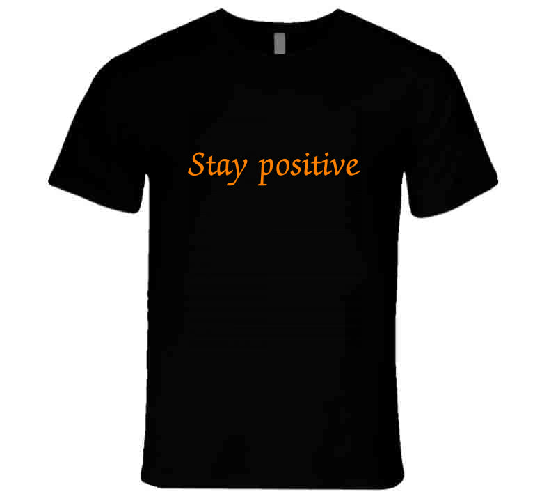Stay Positive Mind Soul Life Style Gift  T Shirt