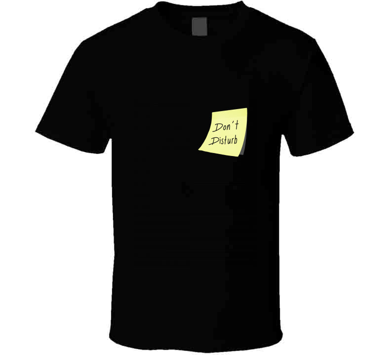 Don't Disturb Post It Reminder Funny Yellow Gift T Shirt