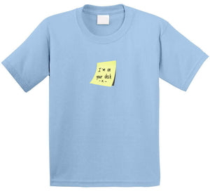 I'm On Your Desk Post It Reminder Office Funny Gift  T Shirt