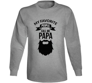 My Favorite People Call Me Papa Fathersday Father Beard Gift T Shirt
