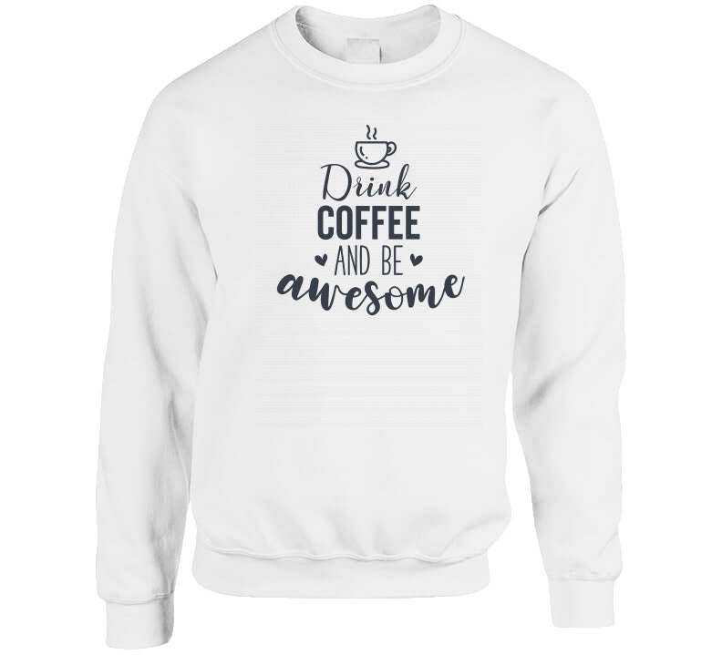 Drink Coffee And Be Awesome Pbr Coffee and Kareem T Shirt