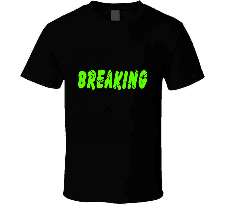 Breaking Green Politics Fragile Fashion Gift T Shirt T Shirt