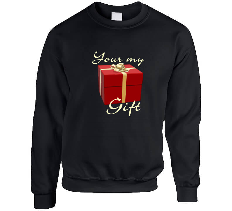 Your My Gift Lover Christmas Gift Present  T Shirt