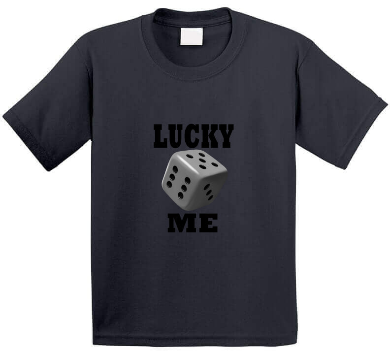 Lucky Me Dice Cube Casino Cash Game Player Lover Gift T Shirt