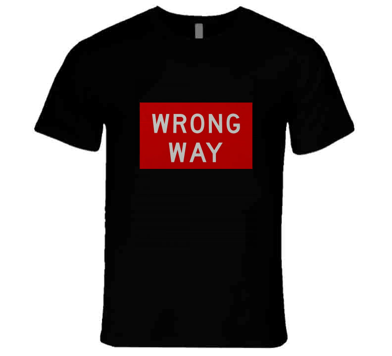 Traffic Sign Wrong Way Sublime Zombie Music Movie Funny Gift T Shirt