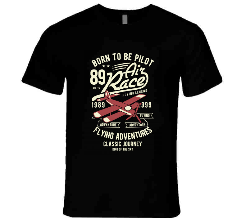 Born To Be Pilot Air Race Flying Airplane Gift T Shirt