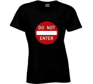 Traffic Sign Do Not Enter Movie Funny Love Black Gift T Shirt