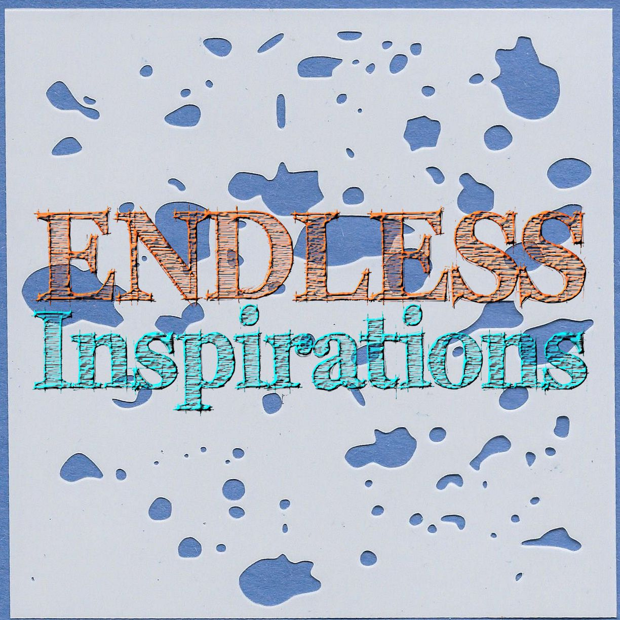 Endless Inspirations Original Stencil, 6 x 6 Inch, My Splatters - Redbird Inspirations