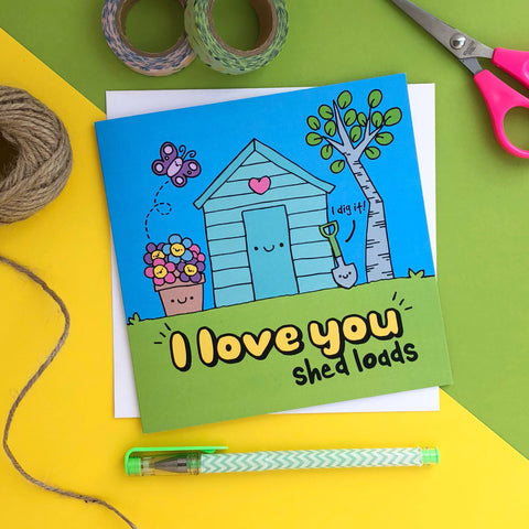 I love you shed loads greetings card