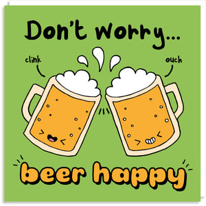 Don't worry beer happy greeting card