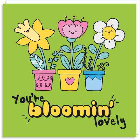 You're blooming lovely greeting card