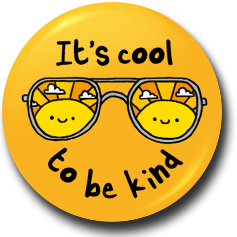 Cool to be kind button badge