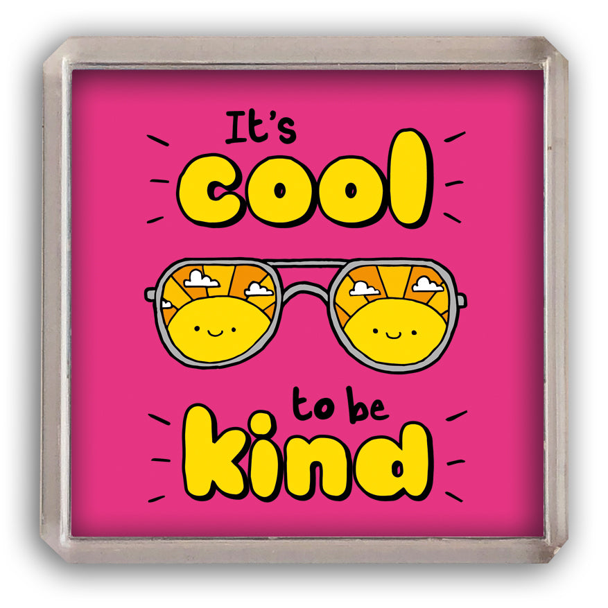 Cool to be kind fridge magnet