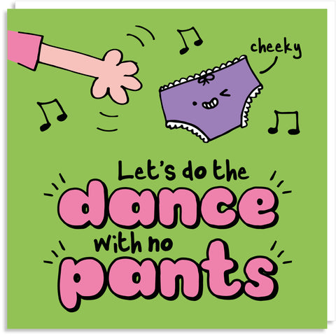 Dance with no pants greeting card