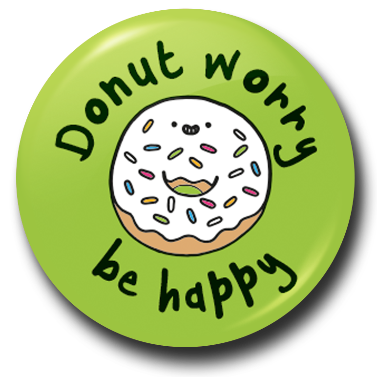 Donut worry be happy button badge