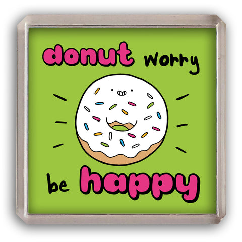 Don't worry be happy fridge magnet