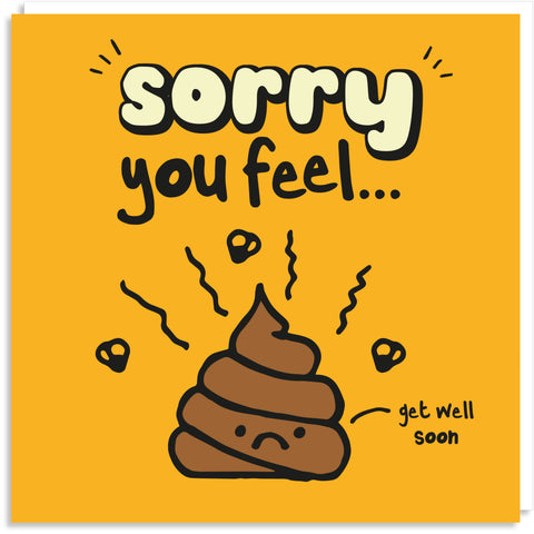 Sorry you feel poo greeting card