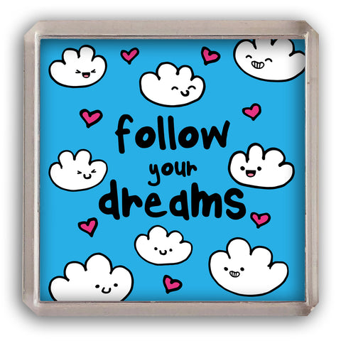 Follow your dreams fridge magnet