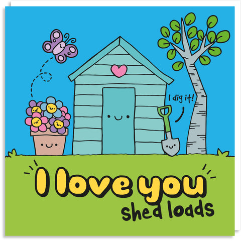 I love you shed loads greeting card