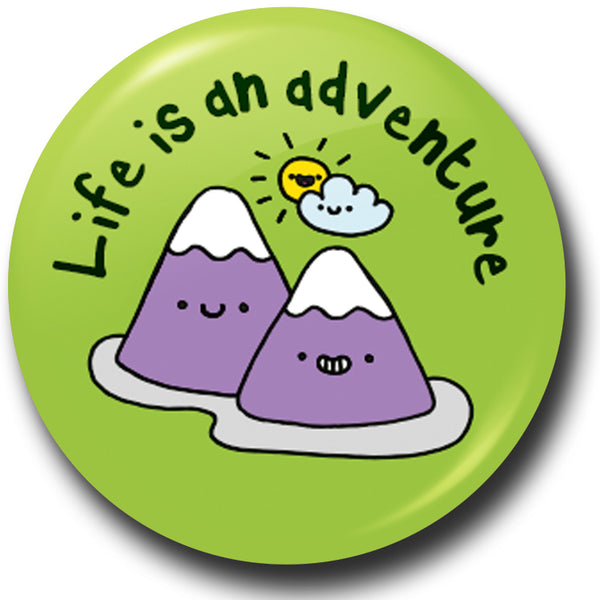 Life is an adventure button badge