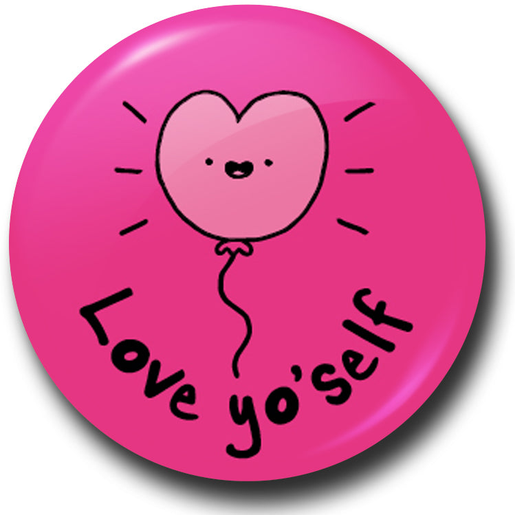 Love yourself button badge