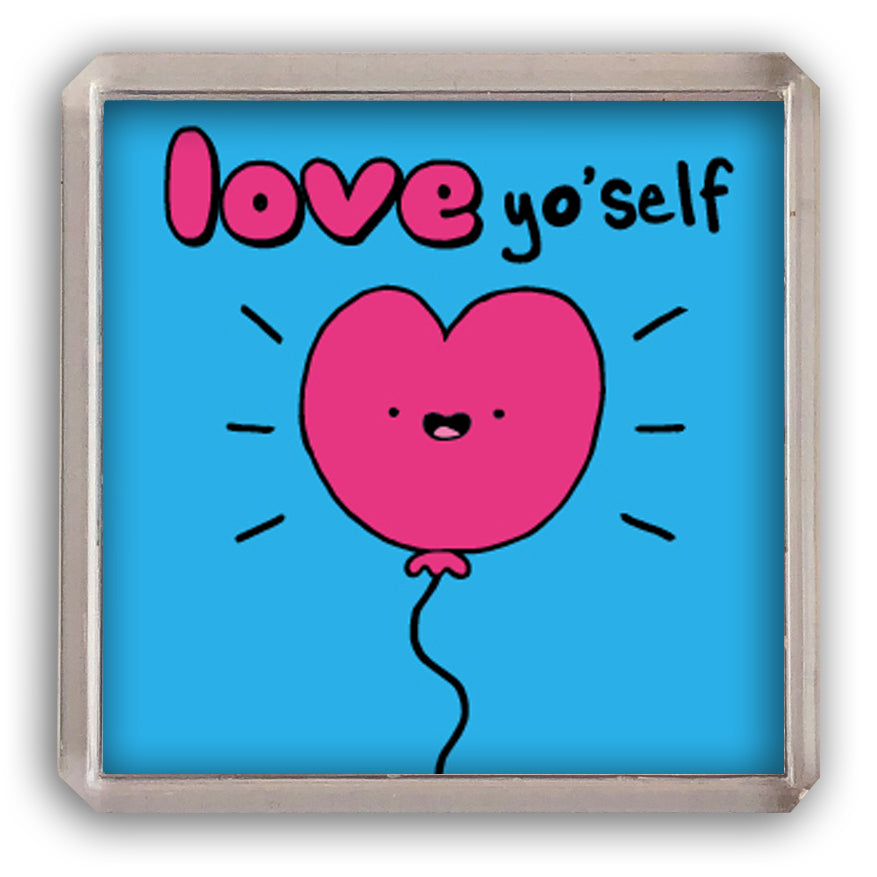 Love yourself fridge magnet
