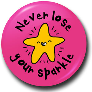 Never lose your sparkle button badge
