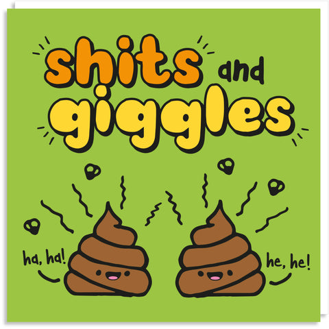 Shits and giggles greeting card