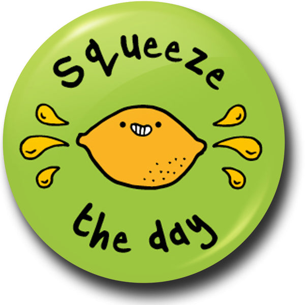 Squeeze the day button badge