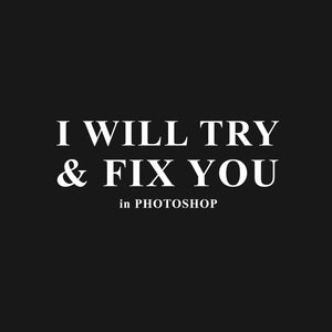 Fix You Photoshop T-shirt