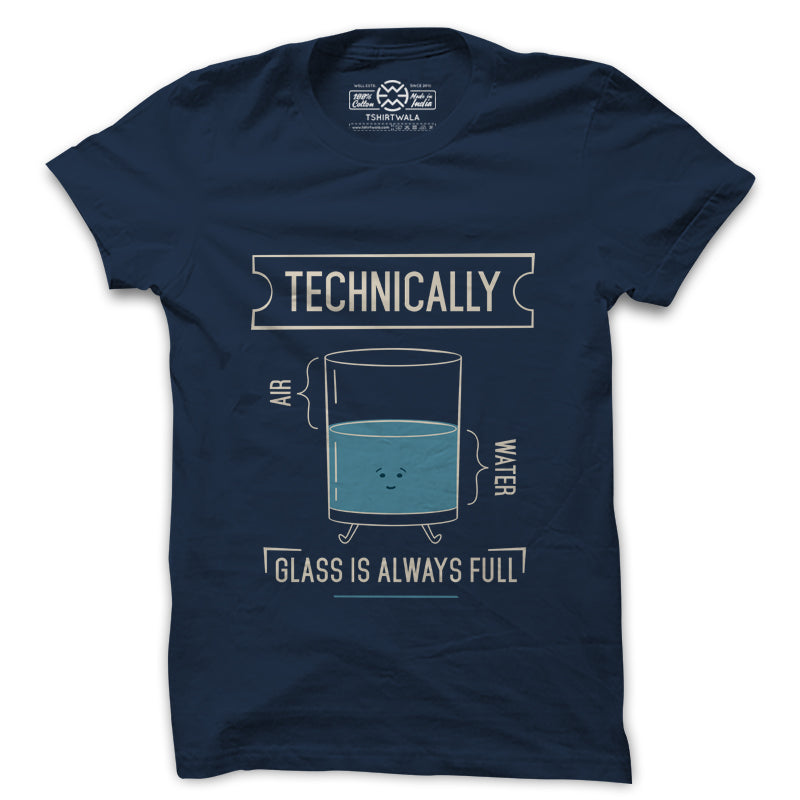 Technicall glass is always full navy blue tshirt