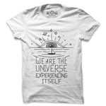 We are the universe experiencing itself white tshirt