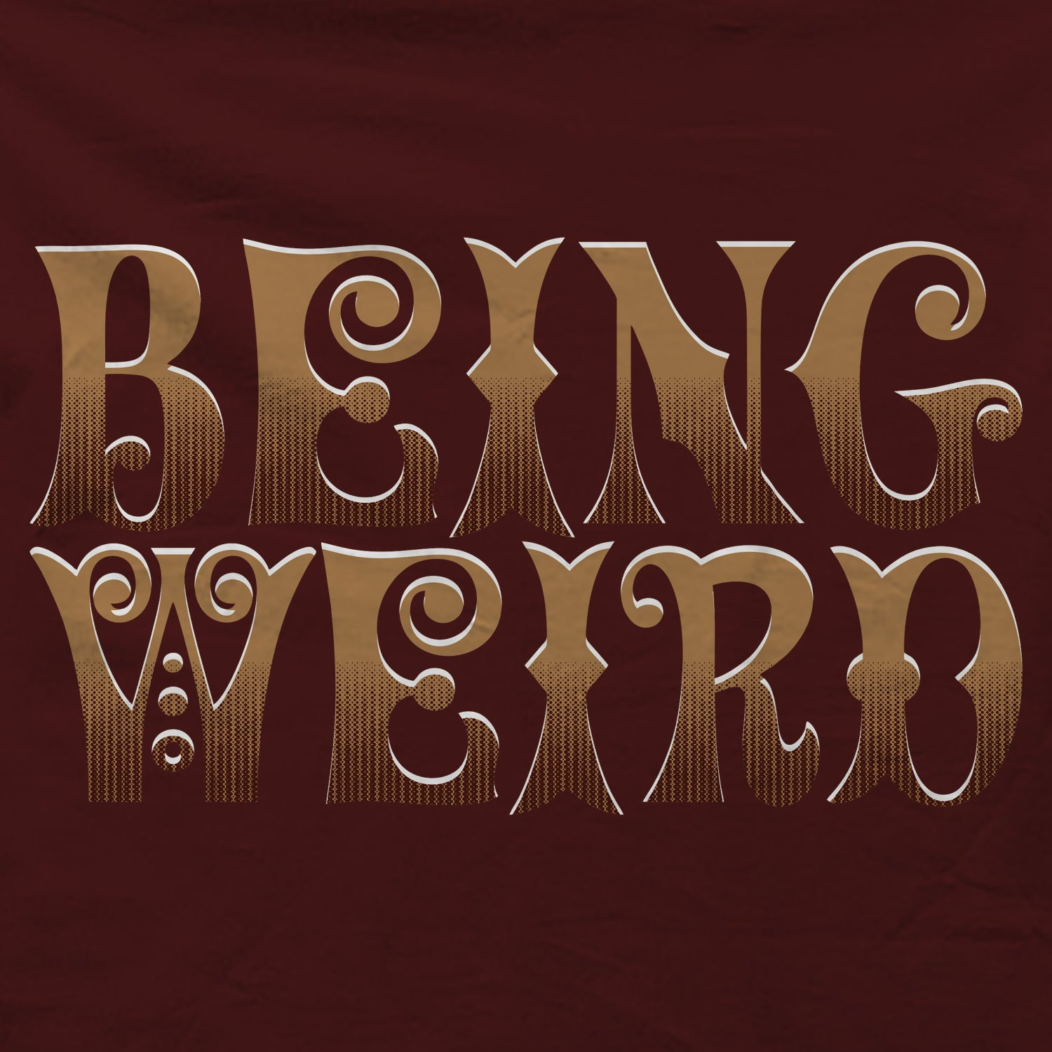 Being Weird T-shirt