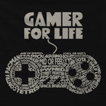 Gamer For Life T-shirt