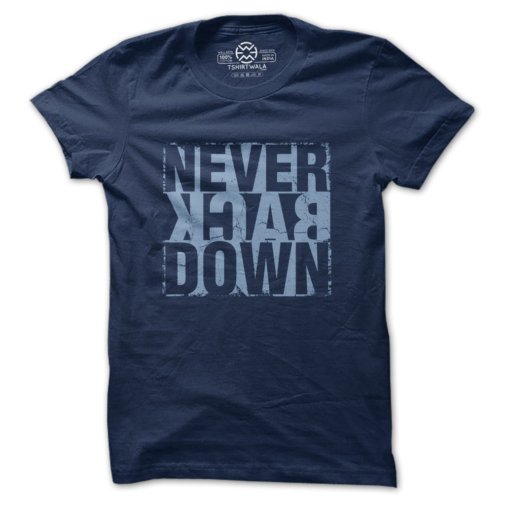 Never Back Down T-shirt