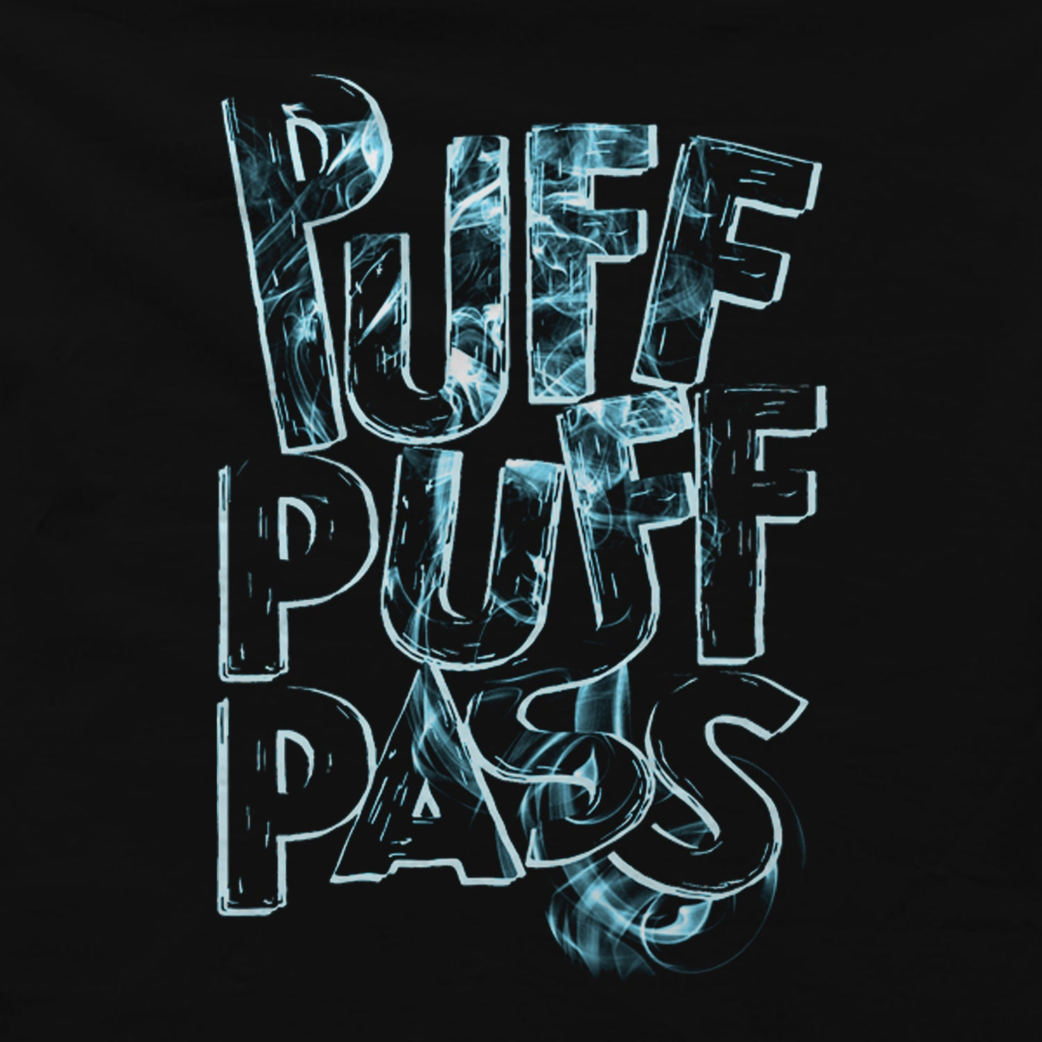 Puff, Puff, Pass T-shirt