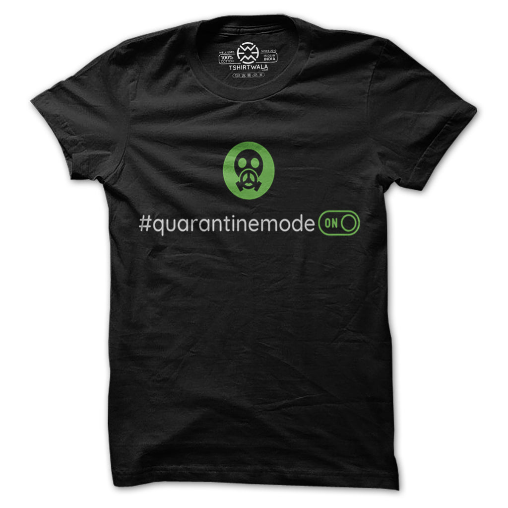 Quarantine Mode On T-shirt