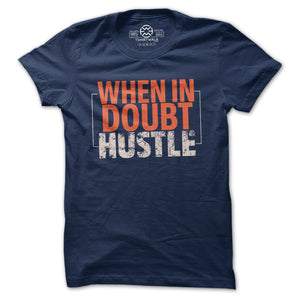 When in Doubt Hustle T-shirt
