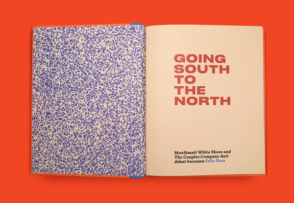 Going South To The North by Felix Dass - Binatang Press