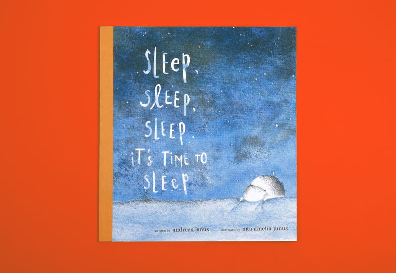 Sleep, Sleep, Sleep It's Time to Sleep by Nita Amelia Junus - Binatang Press