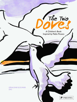 The Two Doves : A Children's Book Inspired By Pablo Picasso