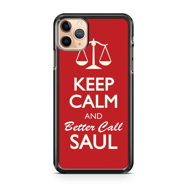Keep Calm And Better Call Saul iPhone 11 Pro Max Case Cover