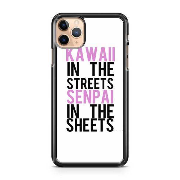 Kawaii In Streets Senpai In Sheets iPhone 11 Pro Max Case Cover